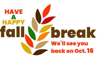 Fall Break is Oct. 11-15
